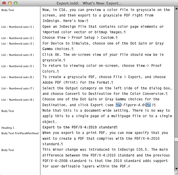 The Style Name column on the left side of the Story Editor is a quick way to get a comprehensive look at which style is applied to which paragraph.