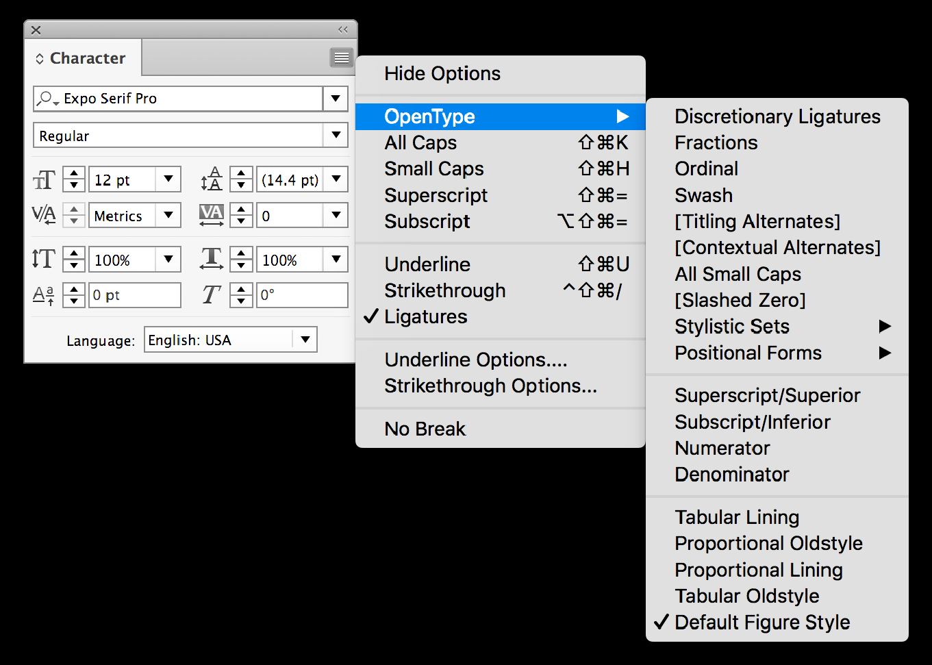 The available OpenType features are located in the software's OpenType panel, as shown for InDesign. If a category is bracketed, it is not available in that particular font.